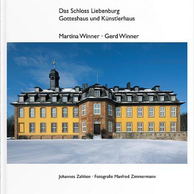 """Gerd Winner, Manfred Zimmermann : Bildband """"Das Schloss Liebenburg - Gotteshaus und Künstlerhaus"""""""